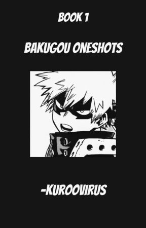 bakugou oneshots | completed by -MINNIEMIN