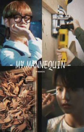 My Mannequin | TAEKOOK [END] by seominte