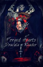 Forged hearts: Dracula x reader by LazyPastelCat