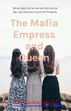 The Mafia Empress and Queen [Slow Update] by itsyamicheonsa
