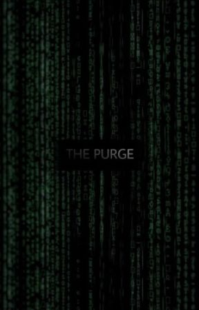 [0] THE PURGE by hiregulus