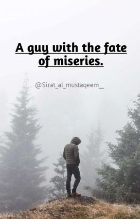 A guy with the fate of miseries by Sirat_al_mustaqeem__