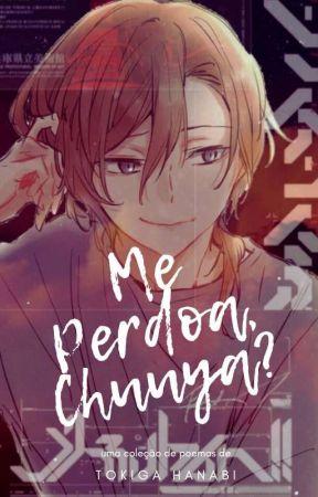 Me Perdoa, Chuuya? by LykaiosNaka