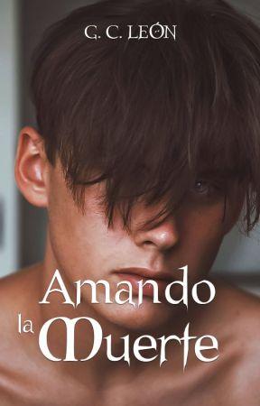 Amando la Muerte (NDUH #1) ✔️ by itsocks