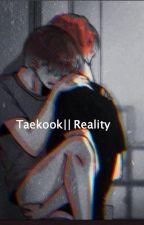 Vkook|| Reality by Annie_bun