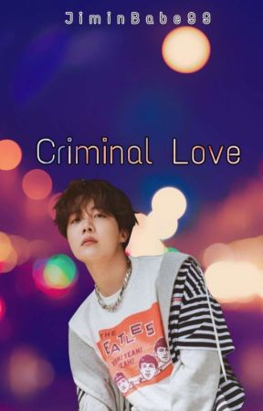 [ BTS ]  Criminal Love ✔ by JiminBabe99