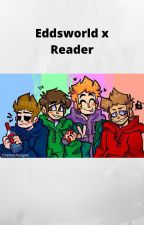 I'm Yours~Eddsworld X Reader (CURRENTLY EDITING) by Wow_thatsgay