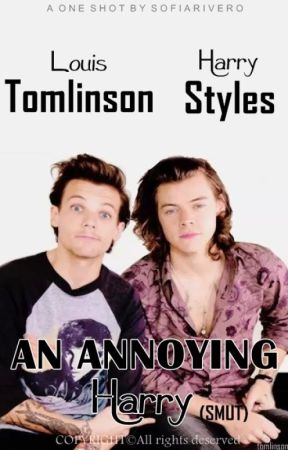 An annoying Harry - Larry Stylinson OS (SMUT) by sofiarivero