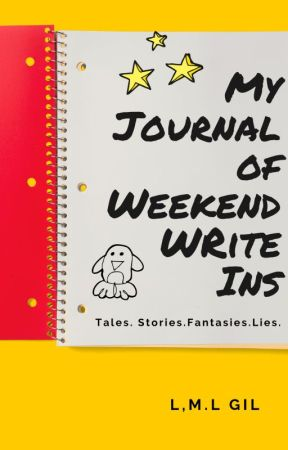 My Journal of Weekend Write-Ins by LMLGIL