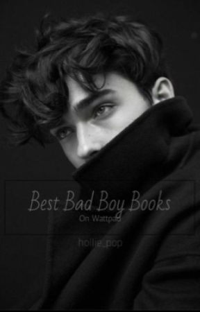 Best Bad Boy Books on Wattpad by hollie_pop
