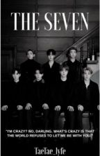 The Seven{BTSxReader} by TaeTae_lyfe