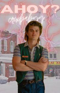 Ahoy? ~ Steve Harrington x Reader cover