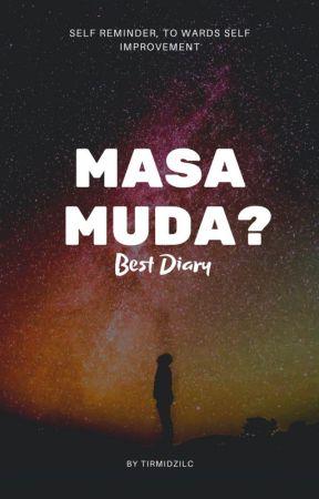 MASA MUDA? by Tirmidzilc