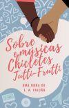 Sobre Músicas e Chicletes Tutti-Frutti cover