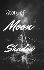 Story of Moon and Shadow (Lexikon) by LunaLuStoriez