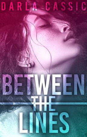 Between the Lines - Vol. I - ✓ by DarlaCassic