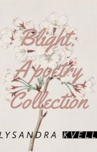 Blight: A Poetry Collection✔ cover
