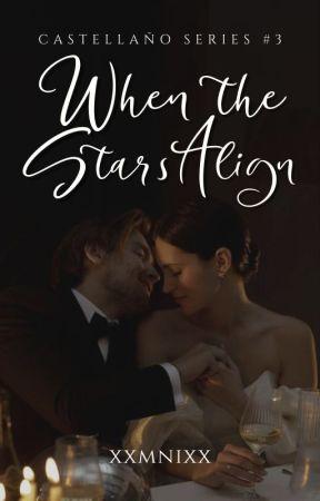 When the Stars Align (Castellaño Series #3) by xxmnixx