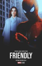 FRIENDLY ➵ spider-man fanfiction✔ autorstwa prywatnagruszka