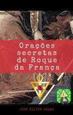Orações Secretas de Roque da França by JoseNiltonPalma