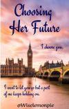 Choosing Her Future |✔️ cover