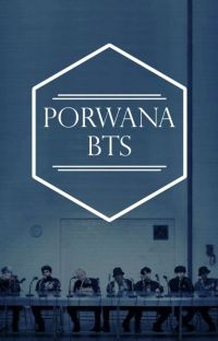 PORWANA / BTS 18+ cover
