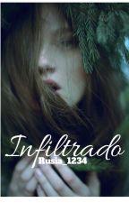 INFILTRADO by Rusia_1234