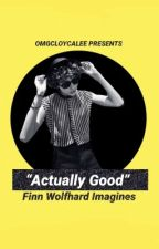 """""""Actually Good"""" Finn Wolfhard Imagines by omgcloycalee"""