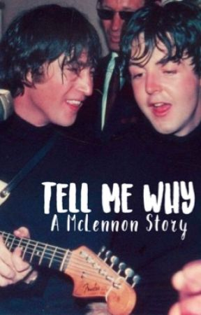 Tell Me Why || McLennon by classicrockdreams