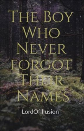 The Boy That Never Forgot Their Name by LordOfIllusion