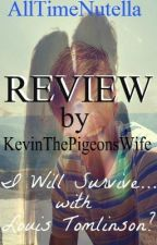 I Will Survive... With Louis Tomlinson? by AllTimeNutella [REVIEW] by KevinThePigeonsWife