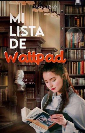 ♡ Mi Lista De Wattpad 📖 RECOMENDACIONES ©️ ✔️ by MarriB49