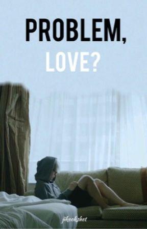 Problem, love? | jikook by jikookshet