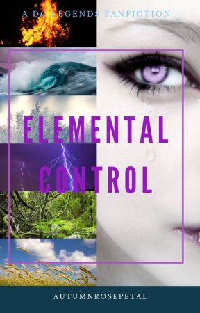 Elemental Control: A DC Legends of Tomorrow Fanfiction by AutumnRosePetal