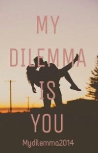 MY DILEMMA IS YOU cover