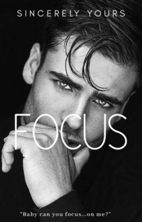 F O C U S  by xoSincerely_Yoursxo