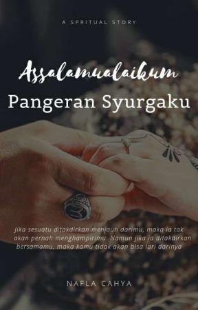 Assalamualaikum Pangeran Syurgaku (TERBIT CETAK) by Nafla080803