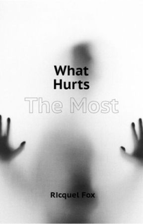 What Hurts The Most😔 by Foreignbixtch