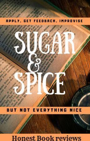Sugar & Spice (Reviews)  by Osmarah_Amavi