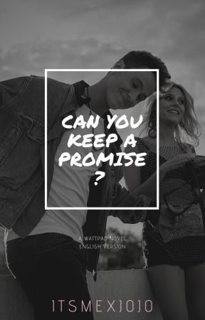 Can you keep a Promise? [English] by itsmexjojo