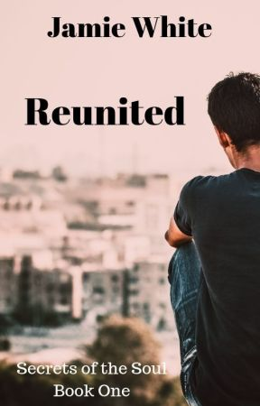 Reunited (Secrets of the Soul, Book One) by JamieBMusings