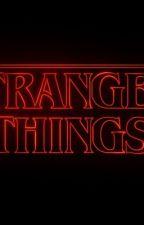 Stranger Things  by writer5678904