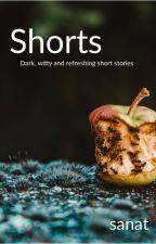 Shorts by sanatsan