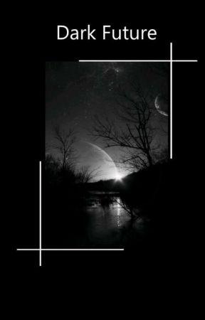 Dark Future ➥ Legacies by Gritcel