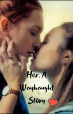 Her. A Wayhaught Story by Yuuiizaa