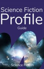 Science Fiction Profile Guide by ScienceFiction