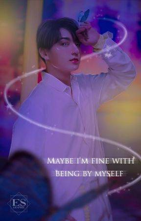 Maybe I'm fine with being by myself [Vkook; TR] ✔ by EwikaSmile