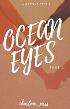OCEAN EYES {Tome 1} by charlene_prss