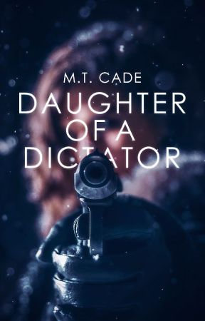Daughter of a Dictator by 4JohnnyCade