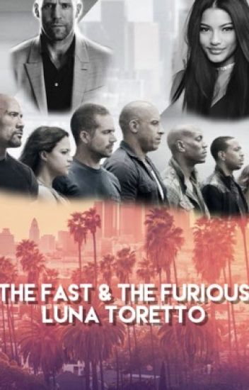 The Fast And The Furious - Luna Toretto